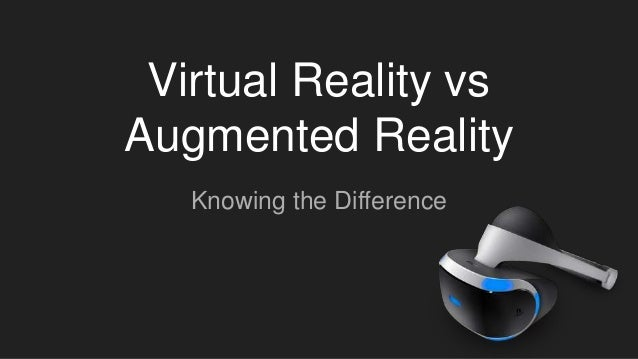 Virtual Reality vs Augmented Reality Knowing the Difference