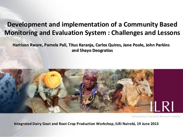 Development and implementation of a Community Based Monitoring and Evaluation System : Challenges and Lessons Harrison Rwa...