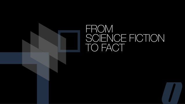 O FROM SCIENCE FICTION TO FACT