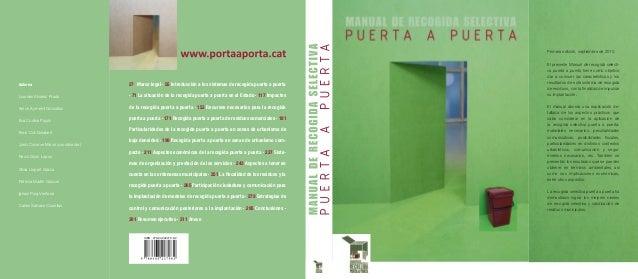 Primera edición, septiembre de 2010. El presente Manual de recogida selecti- va puerta a puerta tiene como objetivo dar a ...