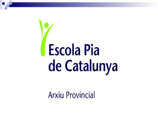 L'escola Pia de Catalunya ■ Orde religiós dedicat a l'ensenyament ■ Present a Catalunya des de 1683 (Moià) ■ Acció educati...