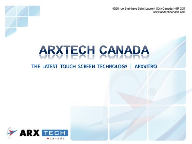 THE LATEST TOUCH SCREEN TECHNOLOGY | ARXVITROTHE LATEST TOUCH SCREEN TECHNOLOGY | ARXVITRO