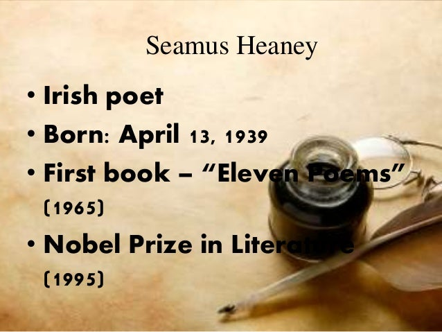 follower seamus heaney Seamus heaney wrote this poem whilst watching his father digging in the garden it is his most popular poem, using the metaphors of pen and spade to explore time and.