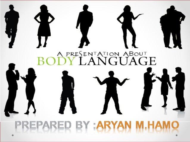 How dose Body Speak?How dose Body Speak?• Like any spoken language, bodylanguage has words sentences adpunctuation.Each ge...