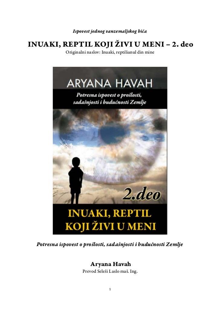 Ispovest jednog vanzemaljskog bićaINUAKI, REPTIL KOJI ŽIVI U MENI – 2. deo              Originalni naslov: Inuaki, reptili...