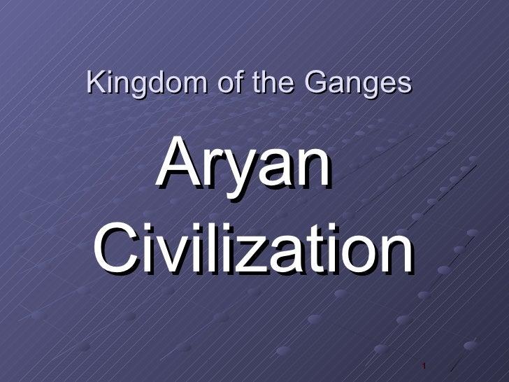 Kingdom of the Ganges  AryanCivilization                        1