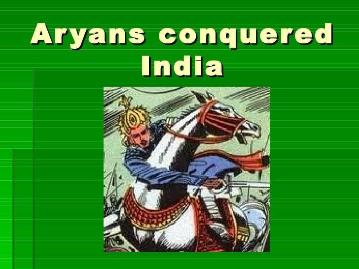Aryans conquered India