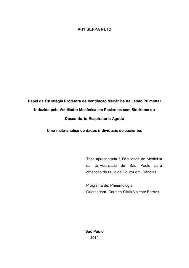 ARY SERPA NETO Papel da Estratégia Protetora de Ventilação Mecânica na Lesão Pulmonar Induzida pelo Ventilador Mecânica em...