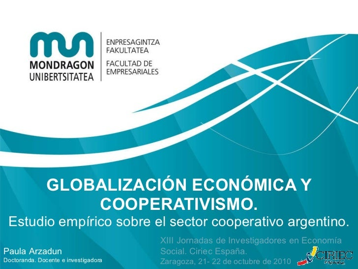 GLOBALIZACIÓN ECONÓMICA Y COOPERATIVISMO. Estudio empírico sobre el sector cooperativo argentino. XIII Jornadas de Investi...
