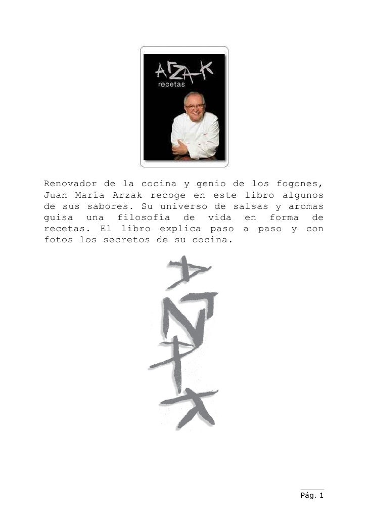 Renovador de la cocina y genio de los fogones, Juan María Arzak recoge en este libro algunos de sus sabores. Su universo d...