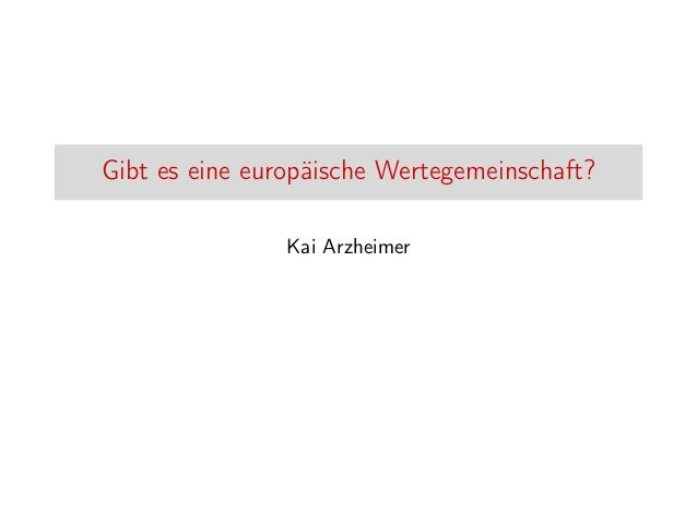 Gibt es eine europäische Wertegemeinschaft? Kai Arzheimer