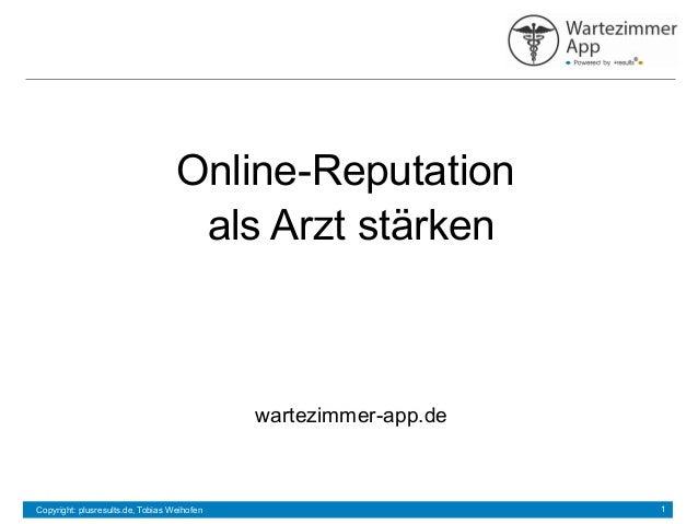 Online-Reputation als Arzt stärken  wartezimmer-app.de  Copyright: plusresults.de, Tobias Weihofen  1