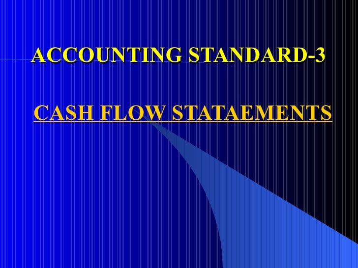 ACCOUNTING STANDARD-3 CASH FLOW STATAEMENTS