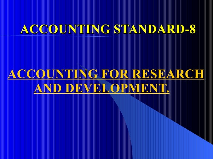 ACCOUNTING STANDARD-8 ACCOUNTING FOR RESEARCH  AND DEVELOPMENT.