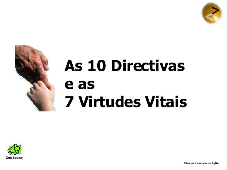 As 10 Directivas  e as  7 Virtudes Vitais Zen Sound