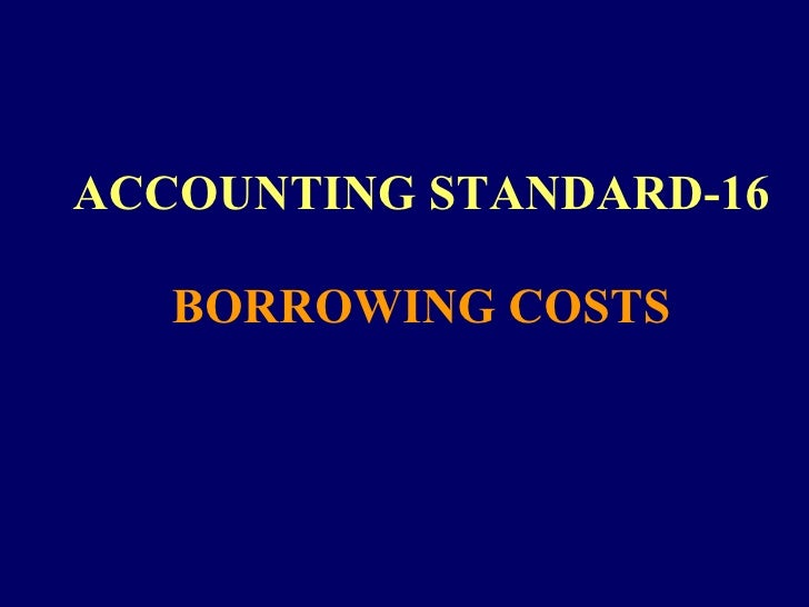 ACCOUNTING STANDARD-16 BORROWING COSTS