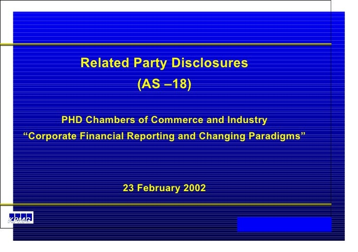 "Related Party Disclosures (AS –18) PHD Chambers of Commerce and Industry "" Corporate Financial Reporting and Changing Para..."