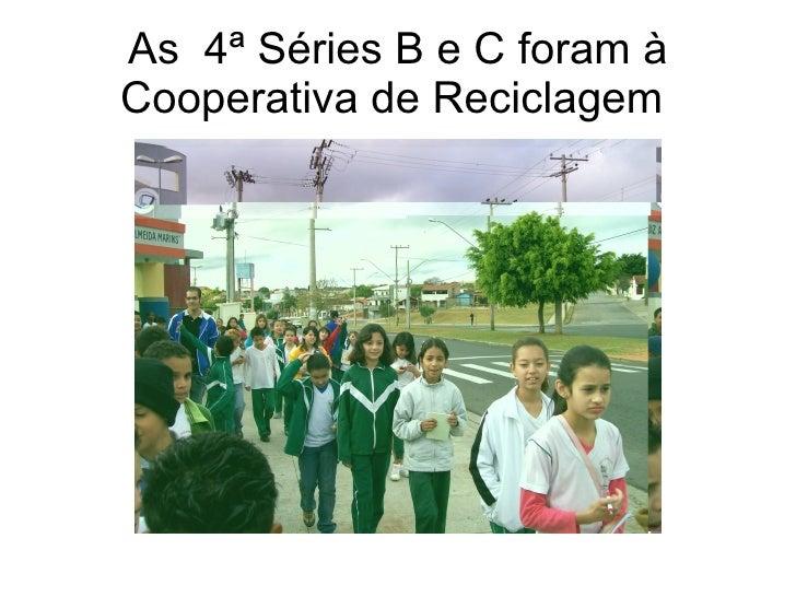 As  4ª Séries B e C foram à Cooperativa de Reciclagem