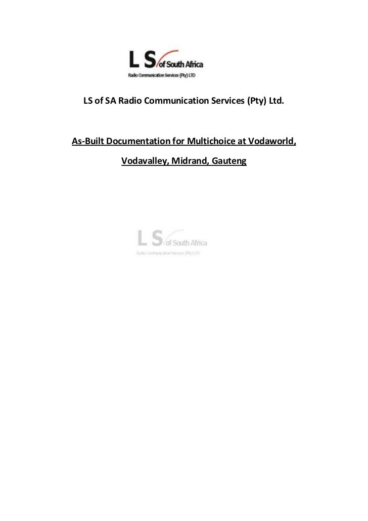 17145000<br />LS of SA Radio Communication Services (Pty) Ltd.<br />As-Built Documentation for Multichoice at Vodaworld,<b...