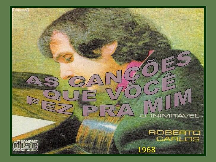 AS CANÇÕES QUE VOCÊ  FEZ PRA MIM 1968