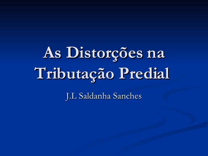 As Distorções na Tributação Predial  J.L Saldanha Sanches