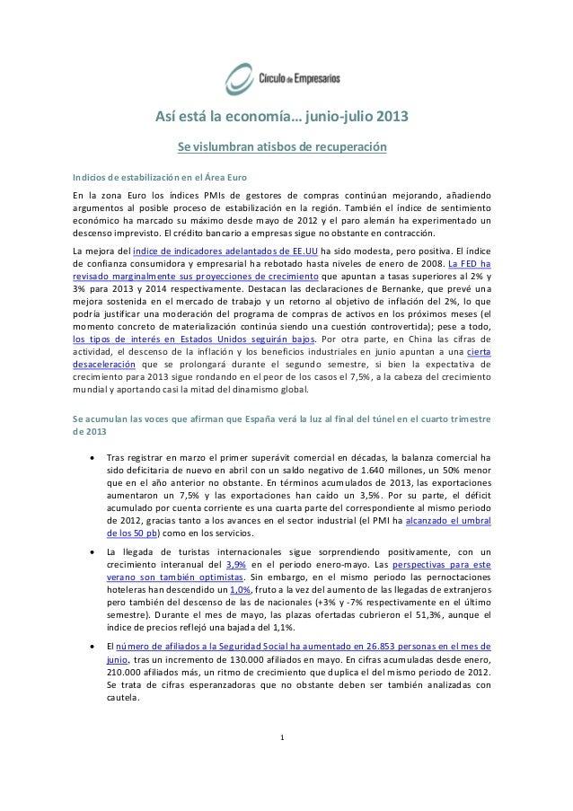 1 Asíestálaeconomía…junio‐julio2013 Sevislumbranatisbosderecuperación IndiciosdeestabilizaciónenelÁreaEu...