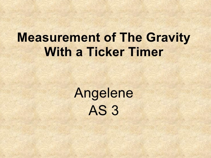 Measurement of The Gravity With a Ticker Timer Angelene AS 3