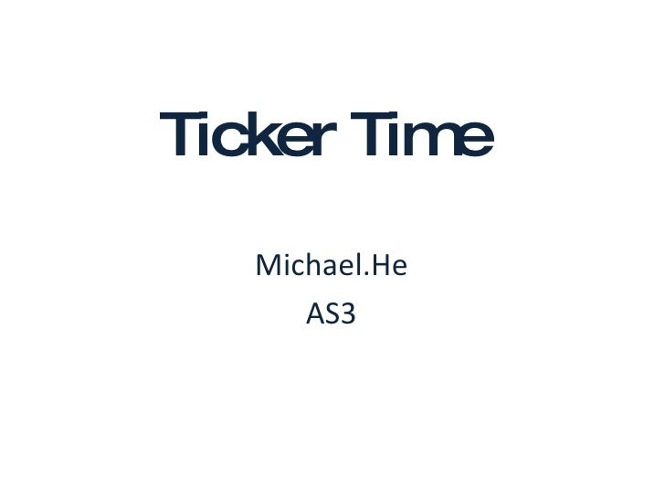Ticker Time Michael.He AS3