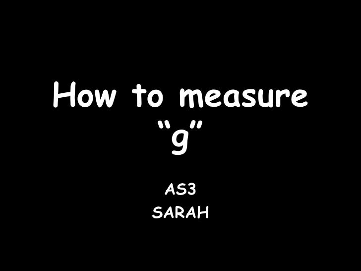 "How to measure ""g"" AS3 SARAH"
