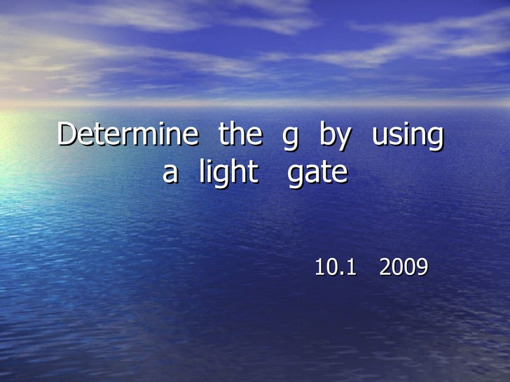 Determine  the  g  by  using  a  light  gate 10.1  2009