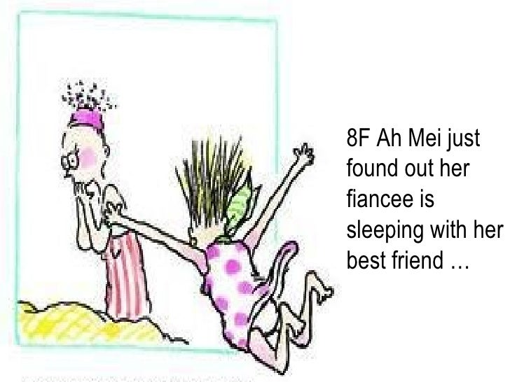 8F Ah Mei just found out her fiancee is sleeping with her best friend …