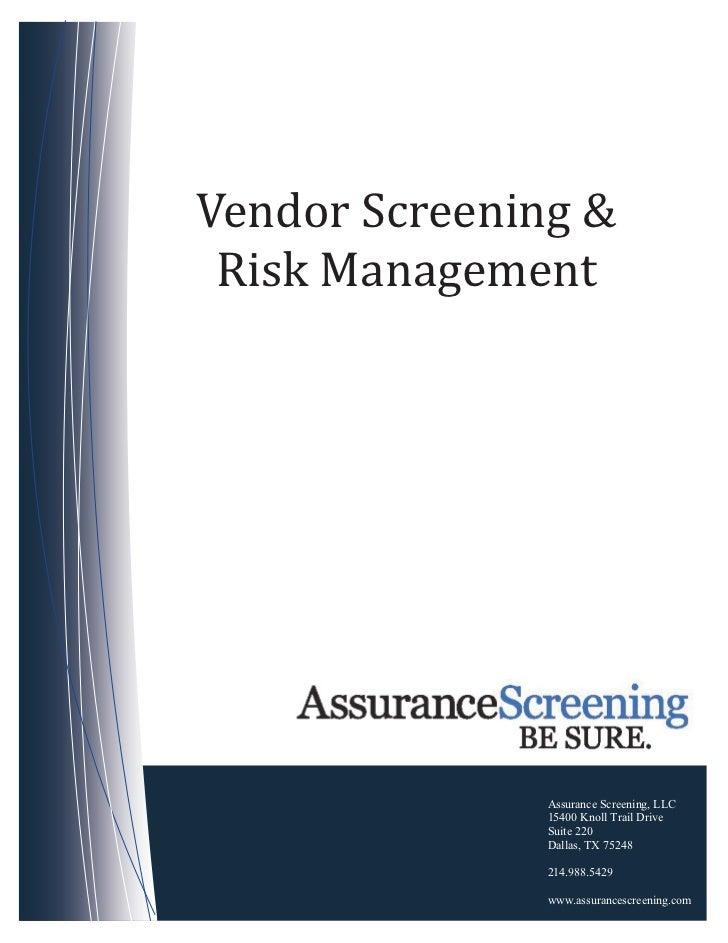 Vendor Screening & Risk Management               Assurance Screening, LLC               15400 Knoll Trail Drive           ...