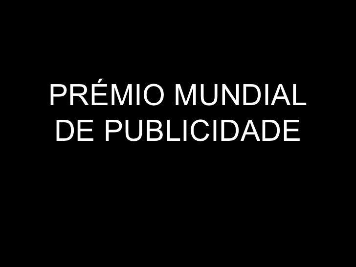 PRÉMIO MUNDIAL DE PUBLICIDADE