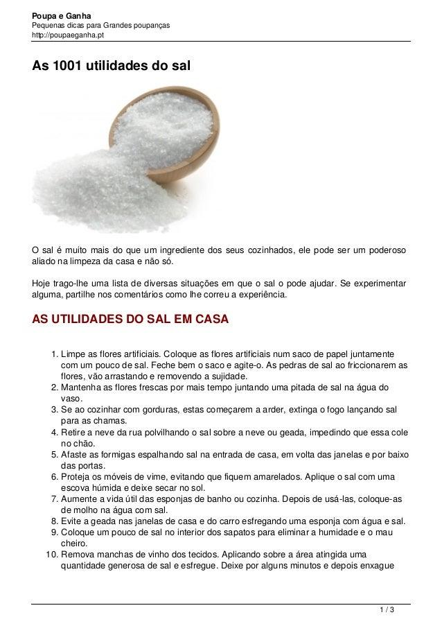 Poupa e Ganha Pequenas dicas para Grandes poupanças http://poupaeganha.pt As 1001 utilidades do sal O sal é muito mais do ...