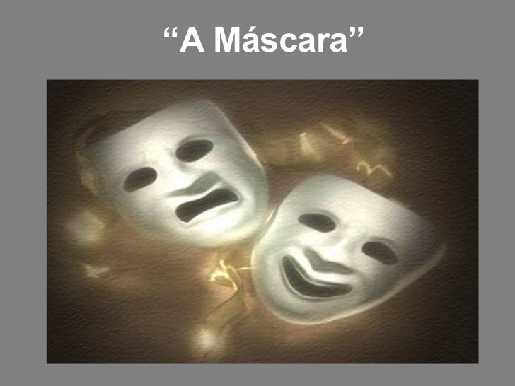 """"""" A Máscara"""""""