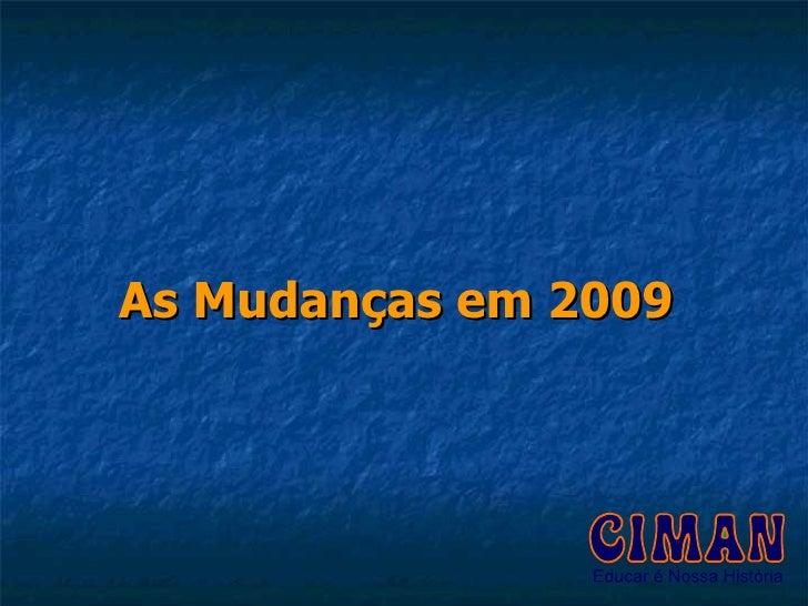 As Mudanças em 2009