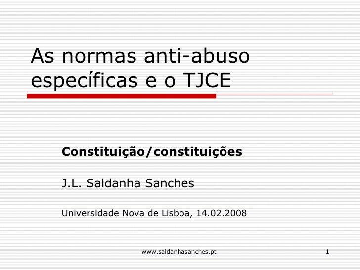 As normas anti-abuso específicas e o TJCE Constituição/constituições J.L. Saldanha Sanches  Universidade Nova de Lisboa, 1...