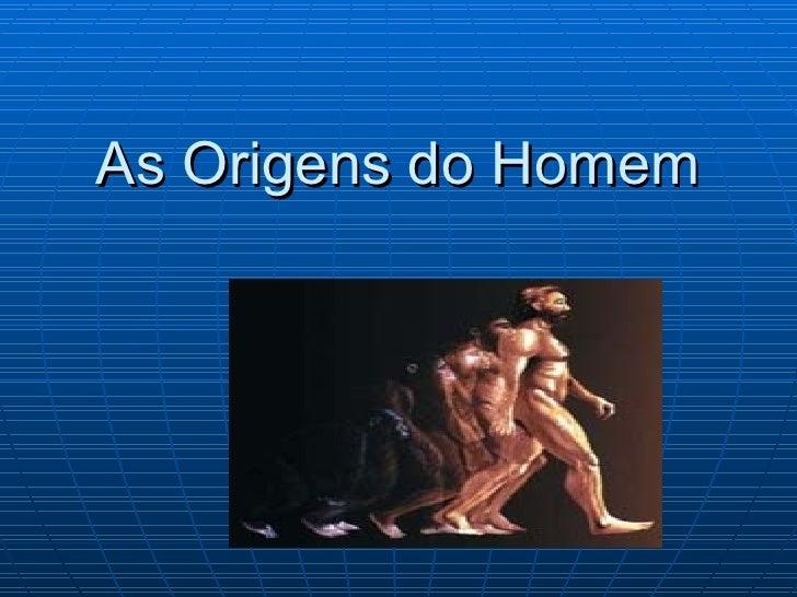 As Origens do Homem