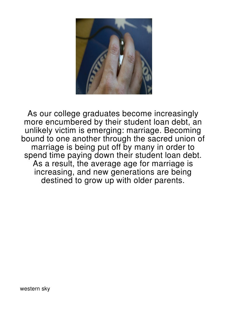 As our college graduates become increasingly more encumbered by their student loan debt, an unlikely victim is emerging: m...