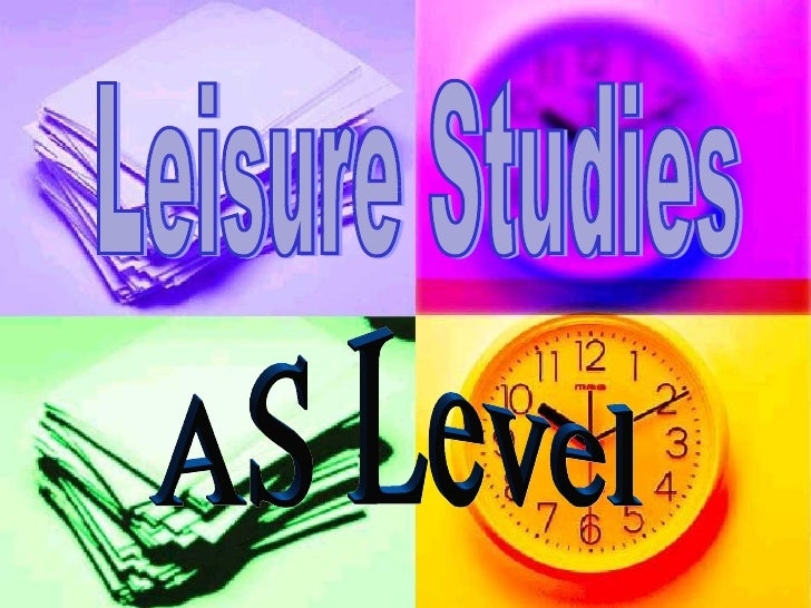 Leisure Studies AS Level