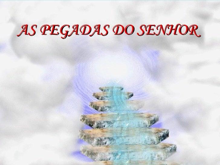AS PEGADAS DO SENHOR