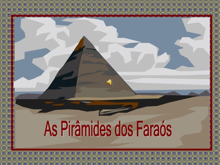 As Pirâmides dos Faraós