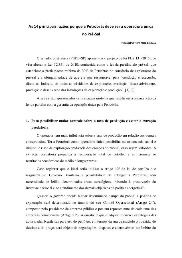 As 14 principais razões porque a Petrobrás deve ser a operadora única no Pré-Sal Pela AEPET* em maio de 2015 O senador Jos...