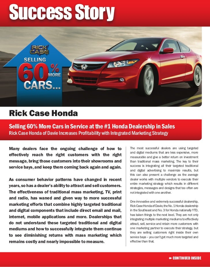 Success StoryRick Case HondaSelling 60% More Cars in Service at the #1 Honda Dealership in SalesRick Case Honda of Davie I...