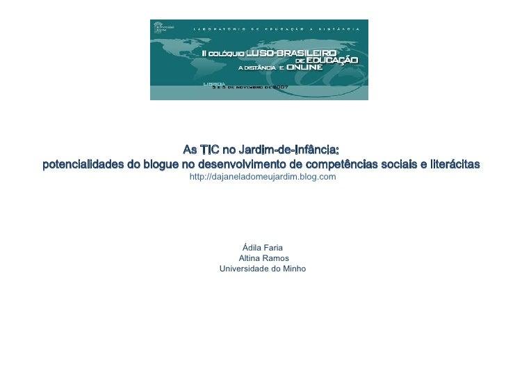 As TIC no Jardim-de-Infância:  potencialidades do blogue no desenvolvimento de competências sociais e literácitas  http:...