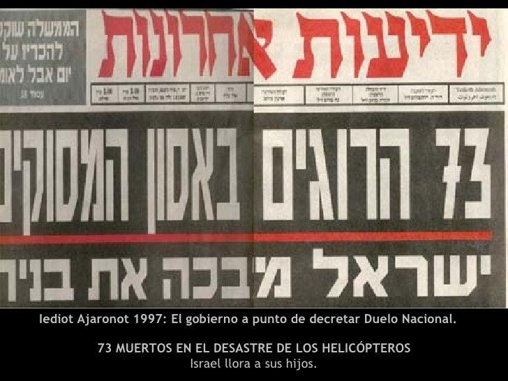 Iediot Ajaronot 1997: El gobierno a punto de decretar Duelo Nacional.  73 MUERTOS EN EL DESASTRE DE LOS HELICÓPTEROS Israe...
