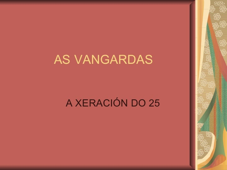 AS VANGARDAS A XERACIÓN DO 25