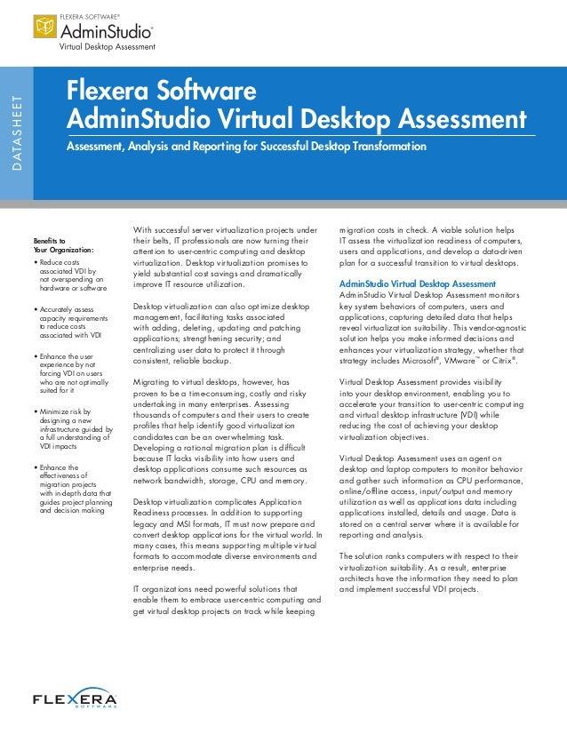 DATASHEET Flexera Software AdminStudio Virtual Desktop Assessment Assessment, Analysis and Reporting for Successful Deskto...