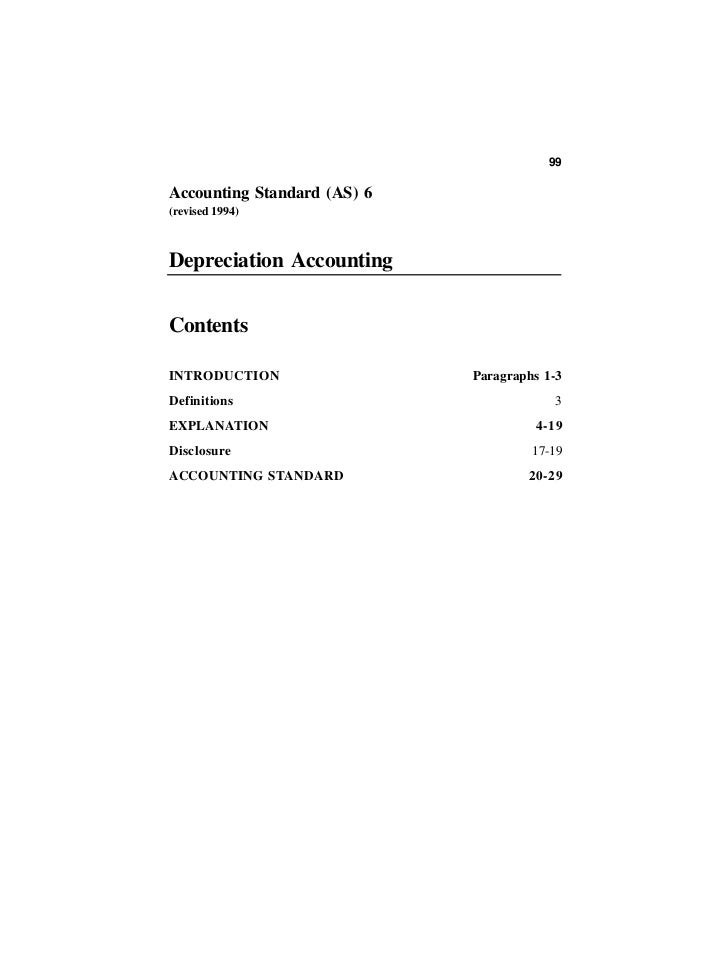 99Accounting Standard (AS) 6(revised 1994)Depreciation AccountingContentsINTRODUCTION                 Paragraphs 1-3Defini...