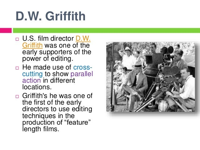 an examination of dw griffiths technique of film making parallel editing Essay editing help  an examination of dw griffith's technique of film-making parallel editing  an analysis of how the film birth of a nation by dw .